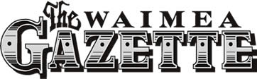 The Waimea Gazette is published monthly on the Big Island of Hawaii.